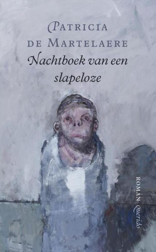 Nachtboek Van Een Slapeloze Ebook Patricia De Martelaere 9789021436012 Alle Literatuur Bruna Nl