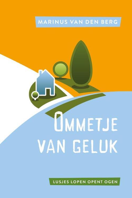 Ommetje van geluk, Marinus van den Berg   9789033802492   Boek - bruna.nl